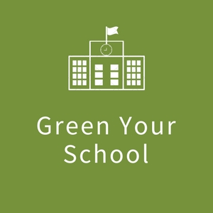 "Icon with image of school building with the words ""Green your Schools"""