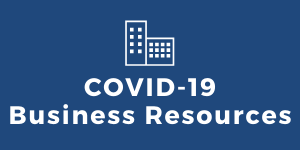 "Image with words ""COVID-19 Business Resources"""