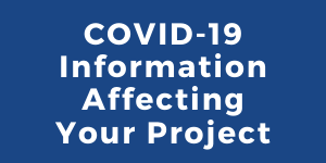 Button linking to Covid-19 Information Affecting Your Project page